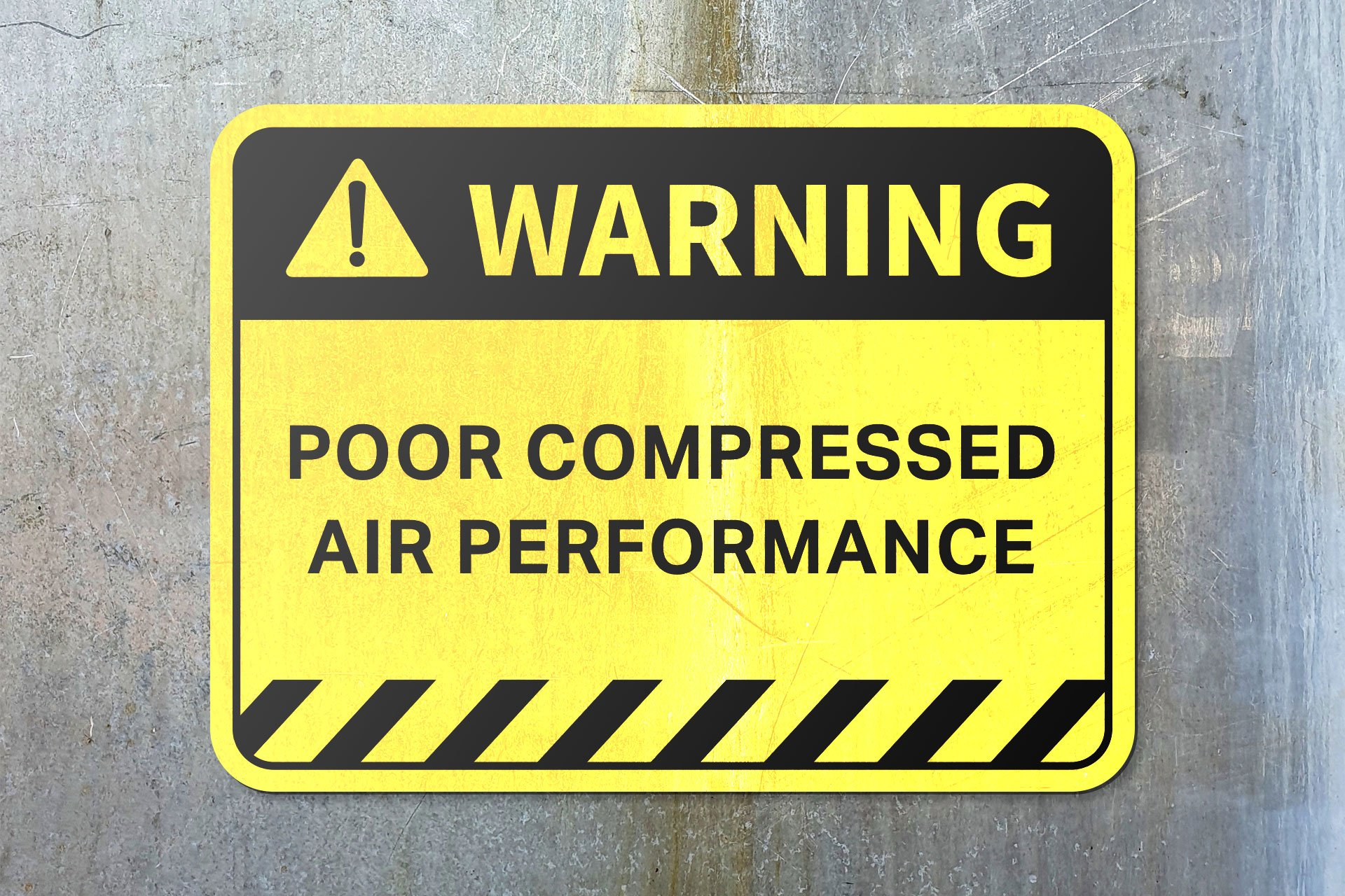 Poor Compressed Air Performance Sign